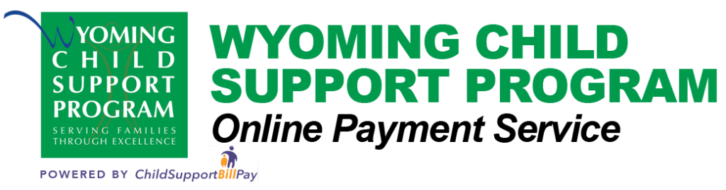 Wyoming Child Support Program - Online Payment Service - Powered By Child Support Bill Pay