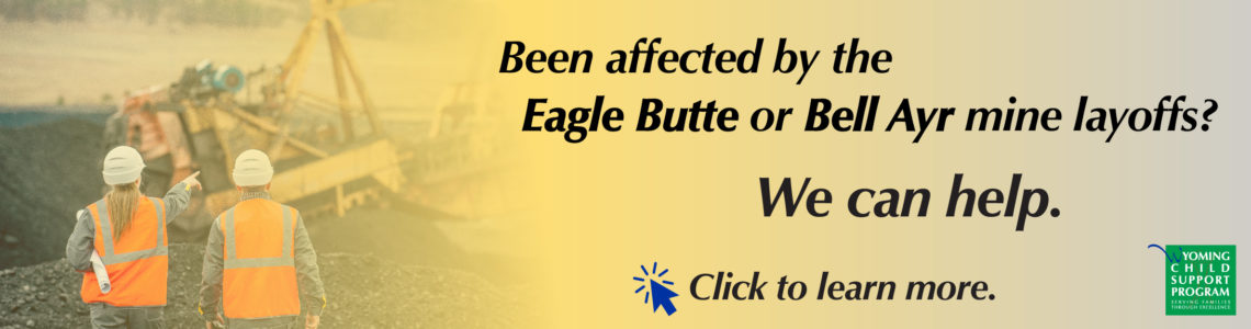 Affected by the Eagle Butte or Bell Ayr Mine Layoffs? We can help. Click to learn more.